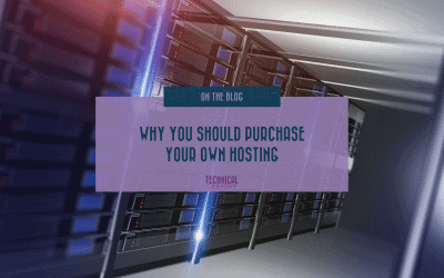 Why You Should Purchase Your Own Hosting