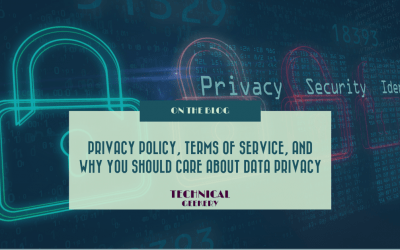PRIVACY POLICY, TERMS OF SERVICE, AND WHY YOU SHOULD CARE ABOUT DATA PRIVACY