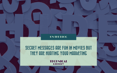 Secret Messages are Fun In Movies But They Are Hurting Your Marketing